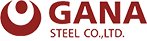 GANA STEEL CO.,LTD